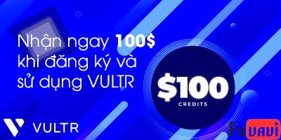 Nhận ngay 100$ khi đăng ký và sử dụng VULTR